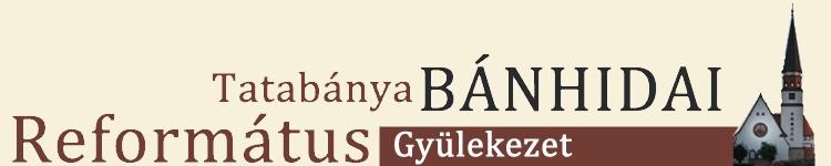 Tatabánya-Bánhidai Református Egyházközség 2800 Tatabánya ... bb5a8f7a13